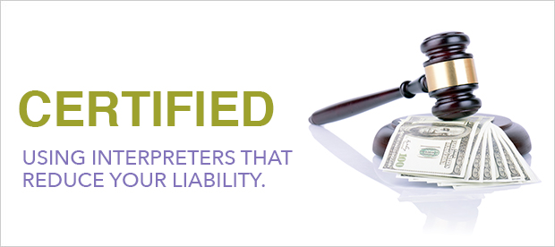 Gavel and Money. Certified Interpreters Reduce Your Liability.