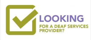 Looking for a Deaf Services Provider? Checkmark graphic.